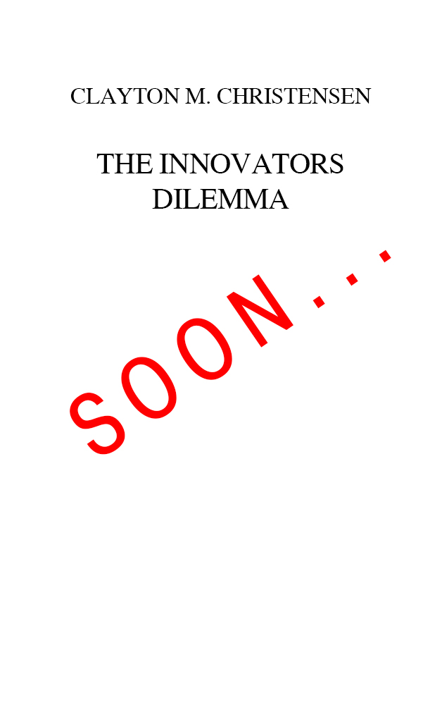 Christensen---The-Innovators-Dilemma